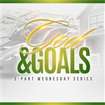God and Goals: 3-part series