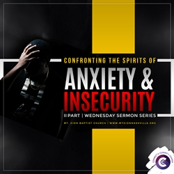 Confronting the Spirits of Anxiety and Insecurity: 2-part series