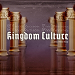 Kingdom Culture: 4-part series