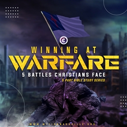 Winning at Warfare: Five Battles Christians Face: 5-part series