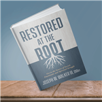 Restored at the Root: Get to the Source of Social, Emotional, and Spiritual Struggle Paperback