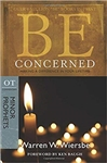 Be Concerned (Minor Prophets): Making a Difference in Your Lifetime (The BE Series Commentary) by Warren W. Wiersbe