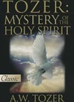 Mystery of the Holy Spirit by AW Tozer