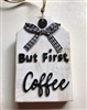 But First Coffee Tag