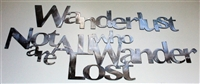 Wanderlust Not All Who Wander are Lost