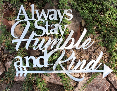 Always Stay Humble & Kind Metal Wall art