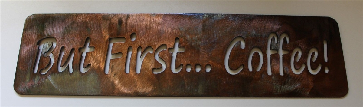 But First Coffee Sign Metal Wall Art Copper Bronze Plated