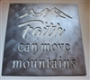 Faith can move Mountains Sign