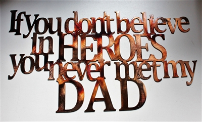 If you don't believe in Heroes you never met Dad