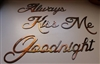 """Always Kiss me Goodnight"" Metal Word Art"