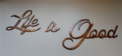 """Life is good"" Metal Word Art"