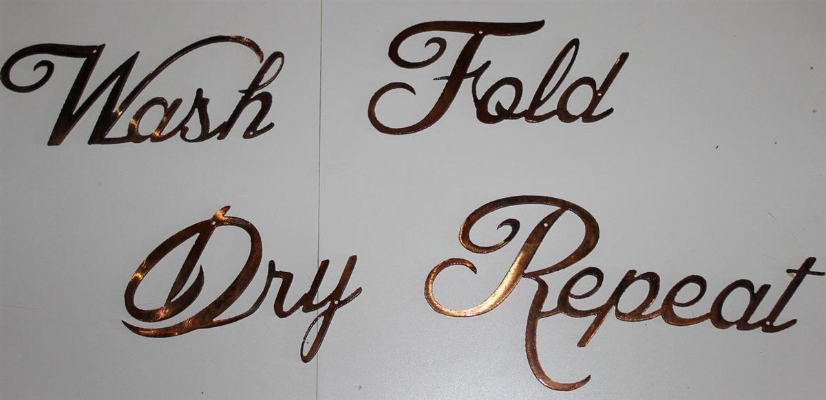 Wash Dry Fold Repeat Metal Word Art