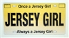 """Once a Jersey Girl, Always a Jersey Girl"" License Plate Magnet"