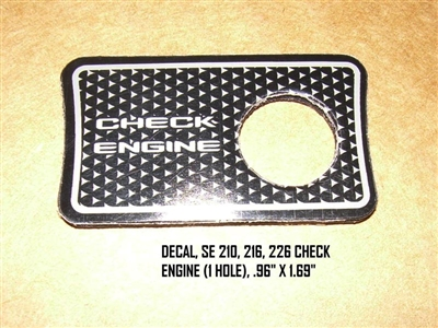 "DECAL SE 210 216 226 CHECK ENGINE (1 HOLE) .96"" X 1.69"""