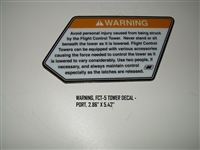 "WARNING FCT-5 TOWER DECAL - PORT 2.86"" X 5.42"""