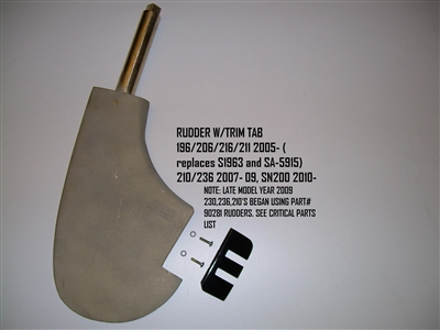 RUDDER W/TRIM TAB 196/206/216/211 2005-10 (replaces S1963 and SA-5915) 210/230/236 2007-09, SN200 2010-ON A-2160
