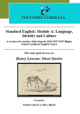 The Cohen Curricula HSC  Teacher Resource: Module A: Language, Identity and Culture: The Short Stories of Henry Lawson