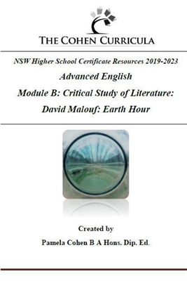 Advanced Module B Critical Study of Literature: David Malouf's Earth Hour