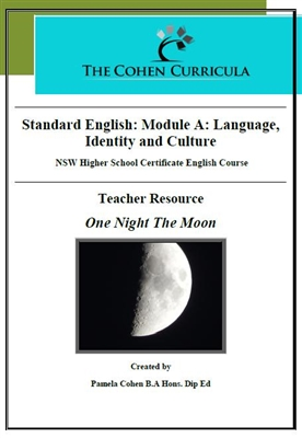 The Cohen Curricula HSC  Teacher Resource: Module A: Language, Identity and Culture: One Night the Moon