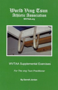 Darrell Jordan/WVTAA - Supplemental Exercises for the Ving Tsun Practitioner