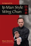 Wayne Belonoha - An Approach to Ip Man Style Wing Chun