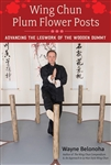 Wayne Belonoha - Wing Chun Plum Flower Posts: Advancing the Legwork of the Wooden Dummy