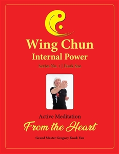 (eBook) - Greg Yau - WING CHUN Internal Power. Active Meditation from the Heart. Series No. 1 - Fook Sao