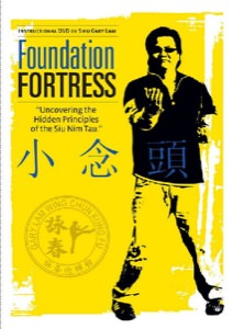 Gary Lam - Foundation Fortress: Uncovering The Hidden Principles Of The Siu Nim Tau