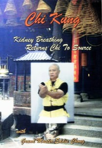 Eddie Chong - Chi Kung - Kidney Breathing Returns Chi to Source