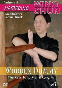 DOWNLOAD: Samuel Kwok - Mastering Wing Chun - Ip Man's Kung Fu DVD 5 - Wooden Dummy