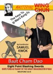 Samuel Kwok - Mastering Wing Chun - Ip Man's Kung Fu DVD 6 - Baat Cham Dao - Wing Chun Butterfly Swords