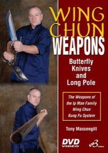 Tony Massengill - Wing Chun - Weapons - Butterfly Knives & Long Pole DVD