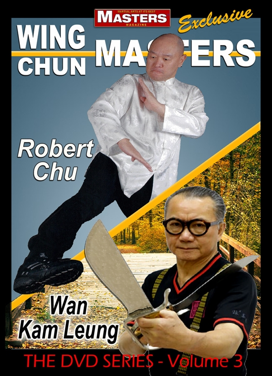 VIDEO: Wing Chun Masters Vol 3 - Robert Chu and Wan Kam Leung