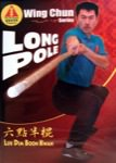 Ip Man Wing Chun Series 9: Luk Dim Boon Kwan - Wing Chun Long Pole