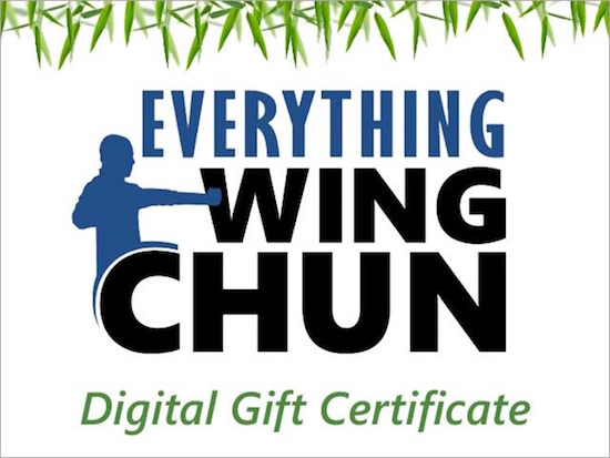 With an Everything Wing Chun Gift Certificate you can give that perfect gift for your kung-fu brother, sister, uncle or nephew, loved one, or Sifu.