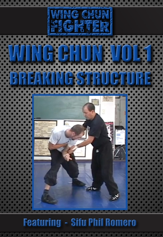 Phil Romero - Wing Chun Combat Training: Breaking Structure