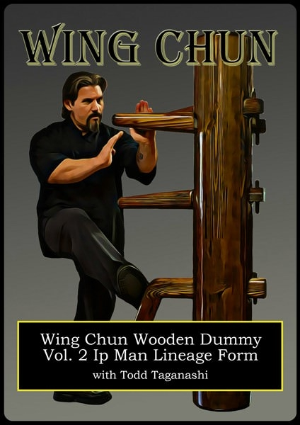 Todd Taganashi - Renegade Wing Chun 05 - Wooden Dummy: Vol 2 Ip Man Lineage Form