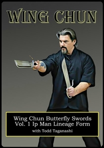 Todd Taganashi - Renegade Wing Chun 06 - Butterfly Swords: Vol 1 Ip Man Lineage Form