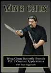 Todd Taganashi - Renegade Wing Chun 08 - Butterfly Swords: Vol. 2 Combat Applications