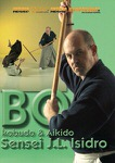 DOWNLOAD: Jose Luis Isidro - Kobudo and Aikido Bo-Jutsu