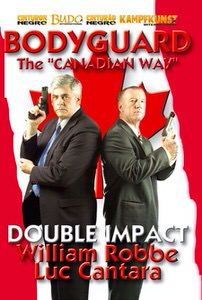 DOWNLOAD: William Robbe and Luc Cantara - Bodyguard The Canadian Way Double Impact Protection