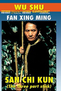 DOWNLOAD: Fan Xing Ming - Wu Shu San Jie Gun The 3 Section Staff
