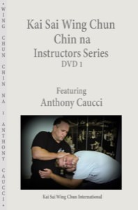 Anthony Caucci - Kai Sai Wing Chun - Instructor's Series - Chin Na