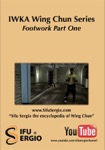 Sifu Sergio Iadarola - IWKA Wing Tjun Series - Footwork Part 1