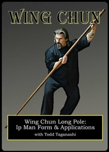 Todd Taganashi - Renegade Wing Chun 09 - Long Pole: Ip Man Form and Applications