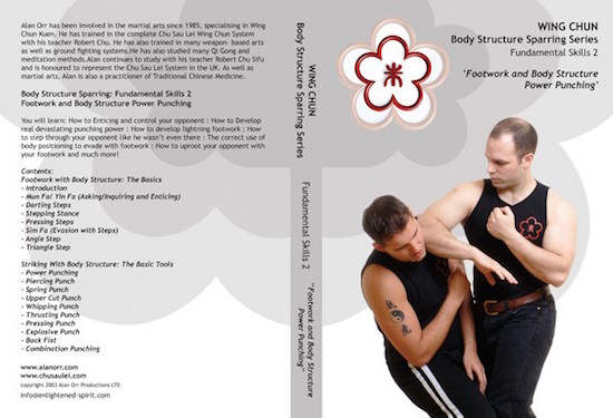 Alan Orr - Wing Chun Body Structure Sparring DVD 2: Fundamental Skills II - Footwork and Body Structure Power Punching