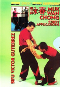 Victor Gutierrez - Wing Tsun DVD 10 - Muk Wan Chong Street Applications