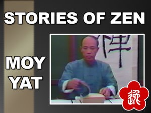 Moy Yat - Stories of Zen