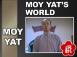 Moy Yat - Moy Yat's World