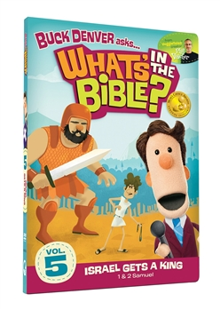 What's in the Bible? - Vol 5 Israel Gets a King